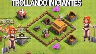 TROLLANDO INICIANTES •CLASH OF CLANS•