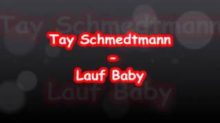 Tay Schmedtmann   Lauf Baby [The Voice 2016] Lyrics