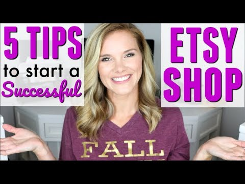5 TIPS TO START A SUCCESSFUL ETSY SHOP // SELL ON ETSY // MAKE MONEY ON ETSY