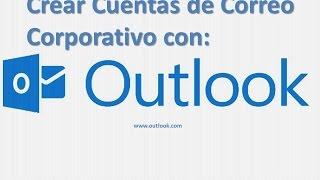 Crear Cuentas de Correo Corporativo con outlook.com