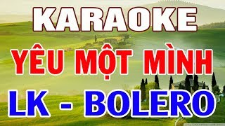 Karaoke Nhạc Sống   Bolero - Trữ Tình Mới Nhất   Liên Khúc Yêu Một Mình Hay Nhất   Trọng Hiếu