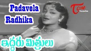 Iddaru Mithrulu Movie Songs | Padavela Radhika Video Song | E V Saroja, Sarada