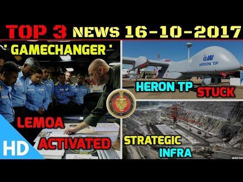 Indian Defence Updates : India US Operationalise LEMOA, Heron TP India, Strategic Infra Development