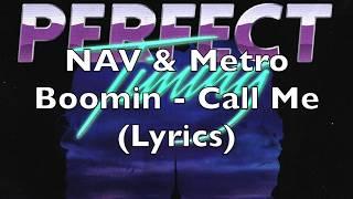 Nav Metro Boomin Call Me Lyrics.mp3
