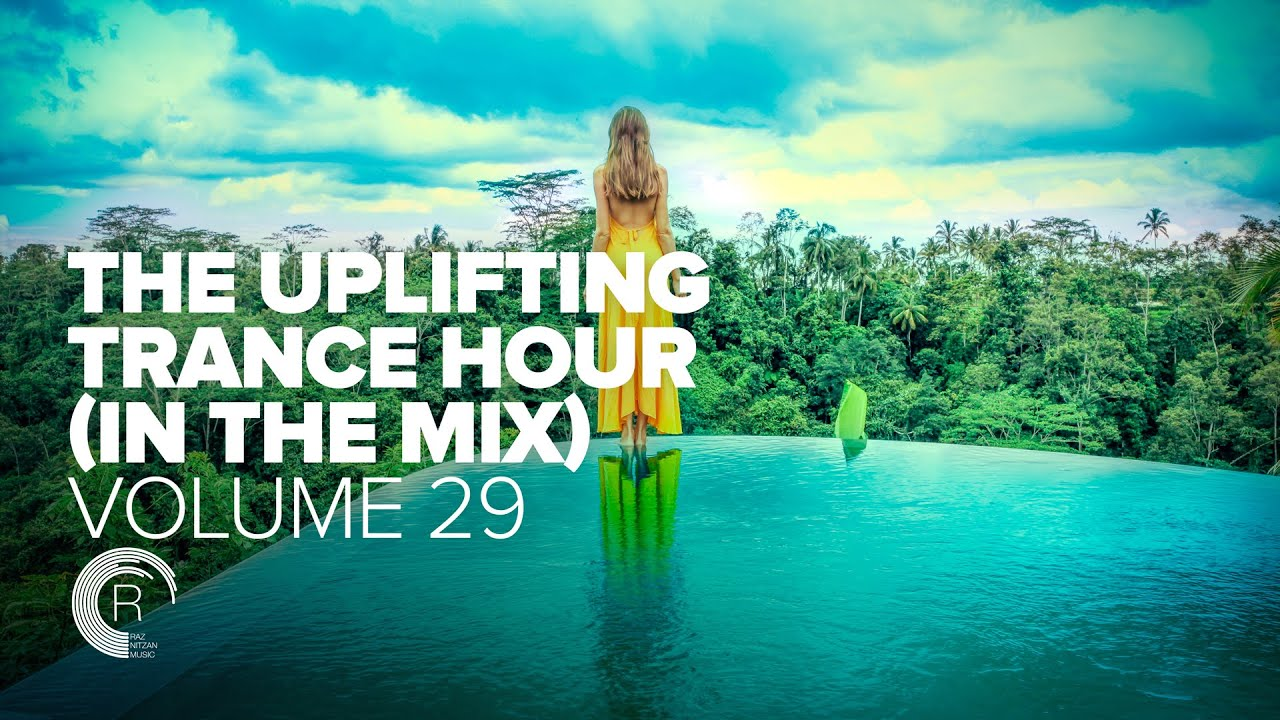 THE UPLIFTING TRANCE HOUR IN THE MIX VOL  29 [FULL SET]