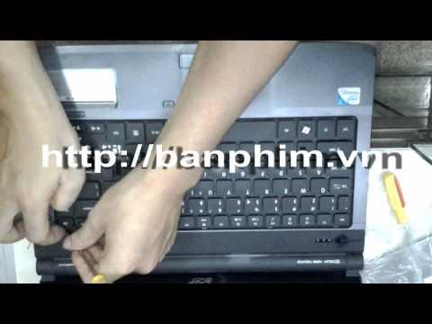 Thay Tháo Sửa Lắp Bàn Phím Acer Aspire 4736Z Keyboard Replacement Fix Assembly Guide