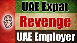 UAE Expat Wants Revenge Against Employer - My Response