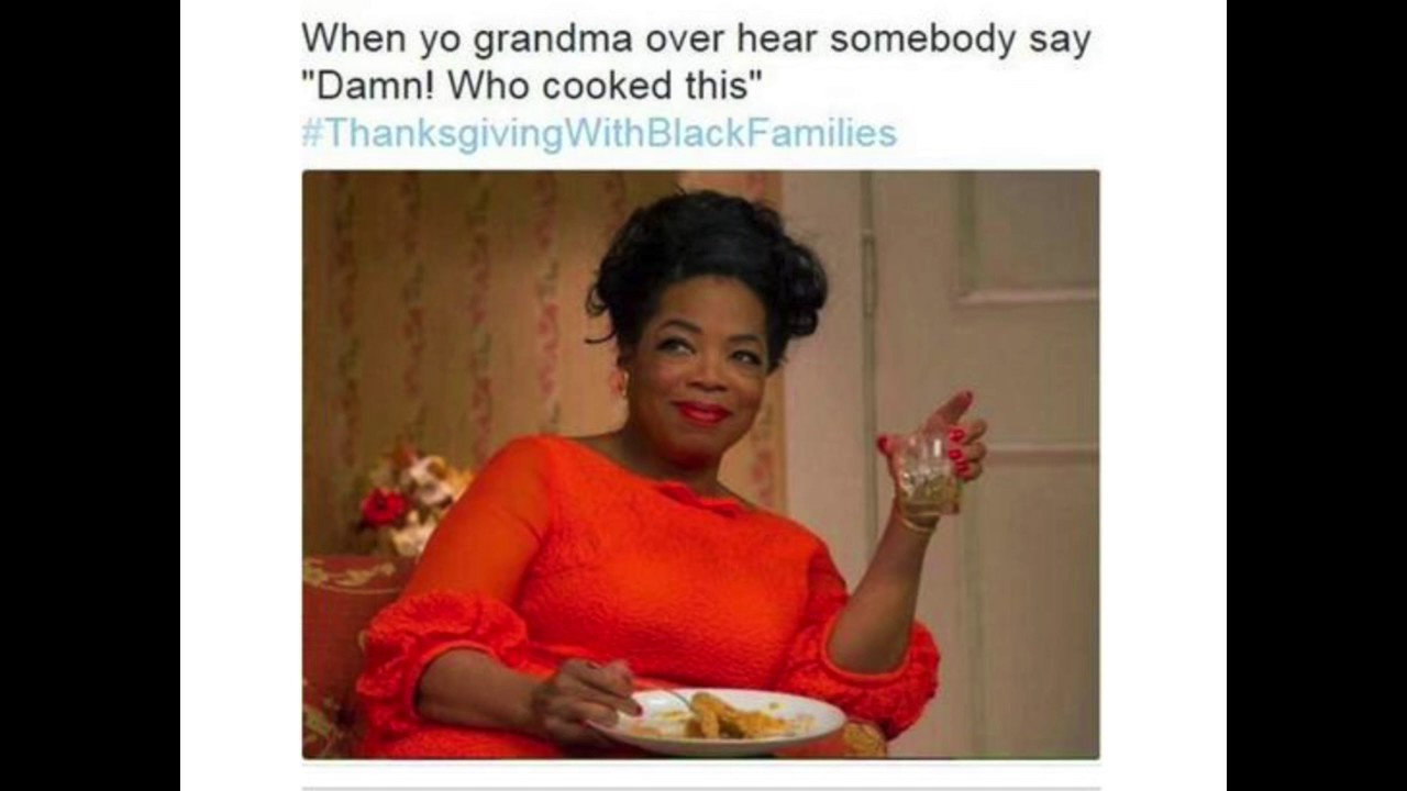 Thanksgiving With Black Families Meme Edition Youtube