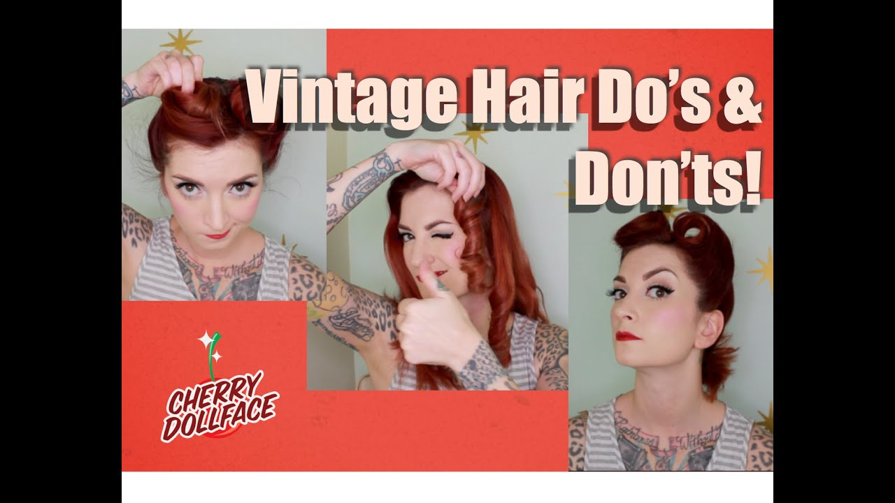 Vintage Hair Do S Amp Don Ts By Cherry Dollface Youtube