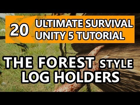 20. Unity Tutorial - How to make a Survival Game - The Forest style Log Holders