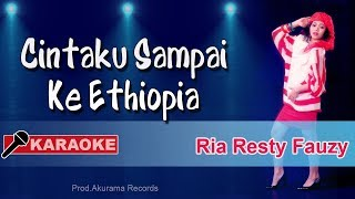 Ria Resty Fauzy - Cintaku Sampai Ke Ethiopia