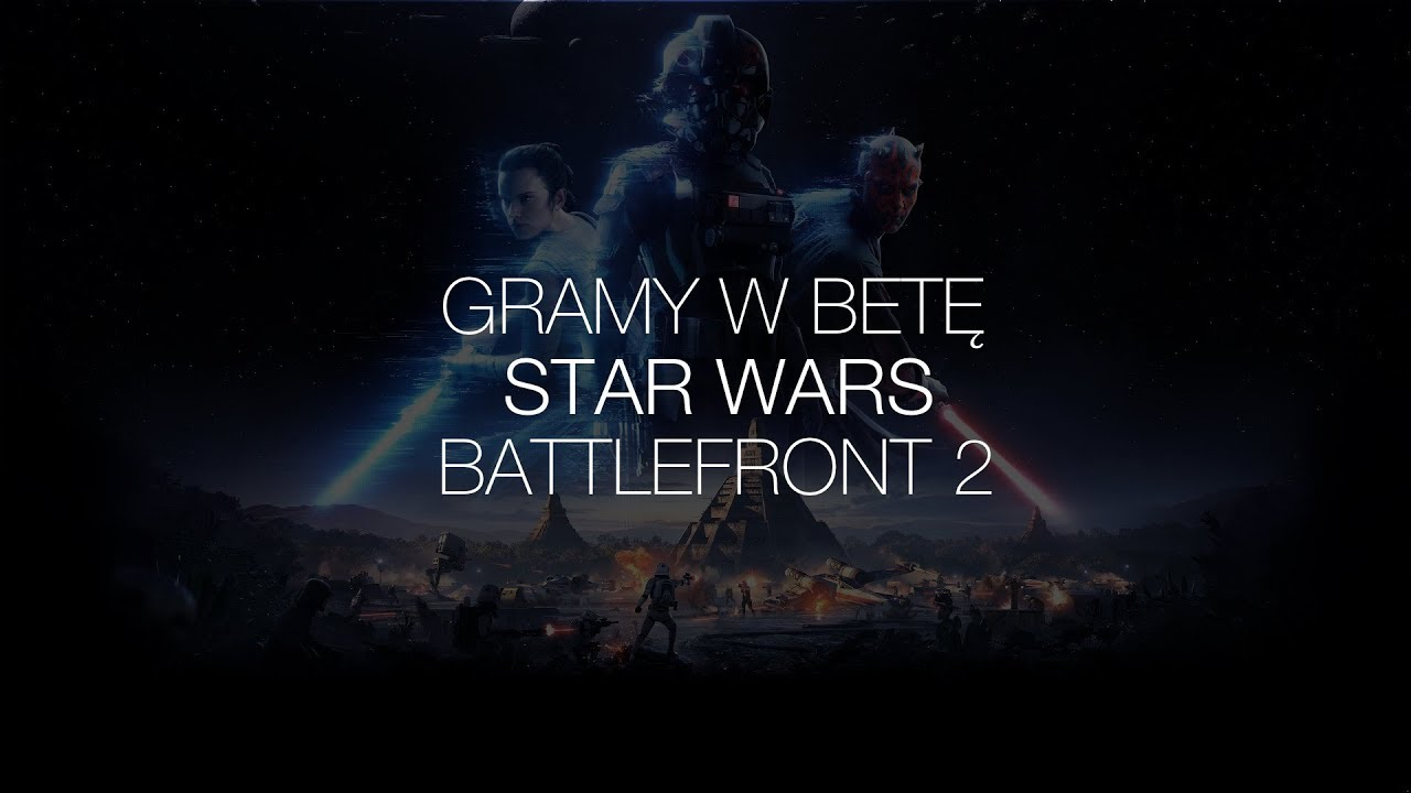 Gramy w Star Wars Battlefront II (beta). Piu, piu, jest super!