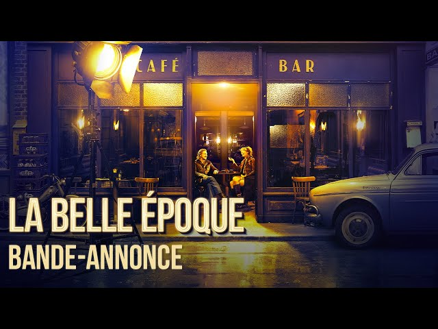 La Belle Epoque - Bande-annonce officielle HD