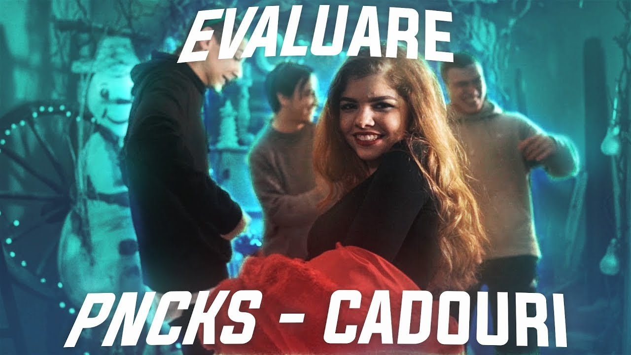 evaluare - pncks - cadouri  official video