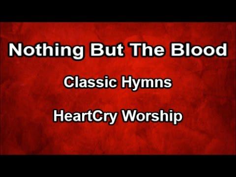 Nothing But The Blood -  HeartCry Worship  (Lyrics)