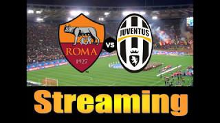 Roma vs Juventus in streaming gratis