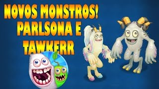 NOVOS MONSTROS: Parlsona e Tawkerr - My Singing Monsters #110