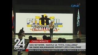 """24 Oras: GMA Network, nakiisa sa """"Fitfil Challenge"""" na isang malawakang weight loss challenge"""