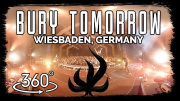 BURY TOMORROW - 360 degrees LIVE SHOW in Wiesbaden on the Black Flame Tour 2018