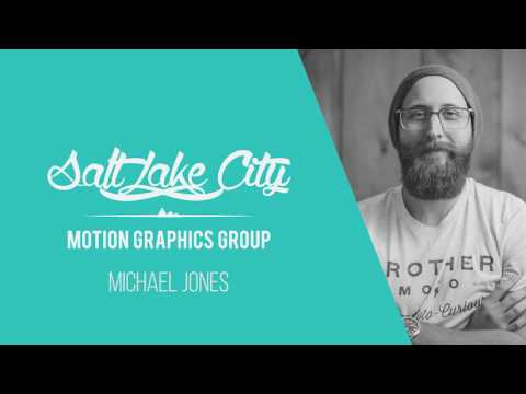 Salt Lake City Motion Graphics Podcast: Michael Jones