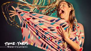 tUnE-yArDs - Water Fountain (4AD)
