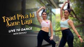Yaad Piya Ki Aane Lagi | Divya Khosla Kumar | Neha Kakkar | LivetoDance with Sonali