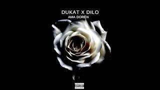 DILO ft. DUKAT - AMA DORËN (prod. by UNiK Beats)