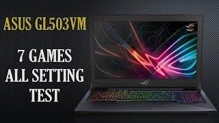 ASUS ROG GL503VM FPS Benchmark Test in 7 Games