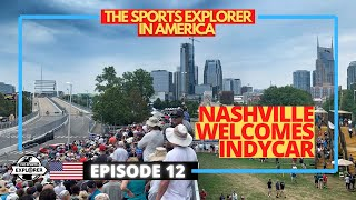 Episode 12: Nashville welcomes IndyCar to its streets for the very first time