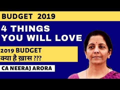 Budget 2019 | 4 Things YOU will Love | Nirmala Sitharaman | CA Neeraj Arora