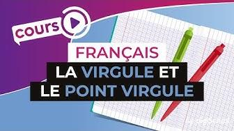 Cours de français sur la ponctuation : la virgule et le point virgule
