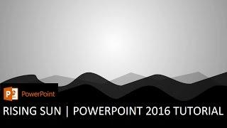 Wie zu Erstellen, die Aufgehende Sonne, Die Scheint | PowerPoint 2016 Motion Graphics Tutorial