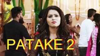Reply To Patake - Sunanda Sharma - Latest Punjabi Song 2016 - Patake 2