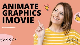 How to Animate Graphics in iMovie