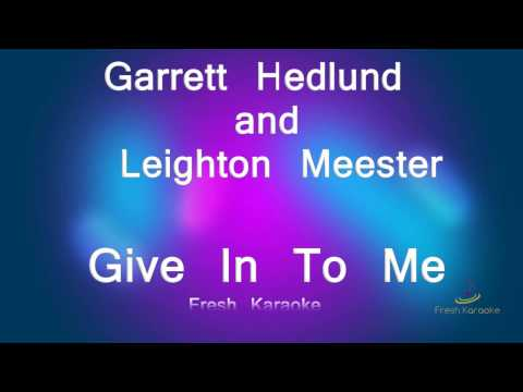 Garrett Hedlund and Leighton Meester - Give In to Me (Karaoke with Lyrics)