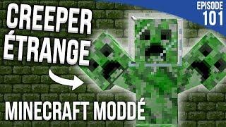 UN CREEPER VRAIMENT ÉTRANGE  !   Minecraft Moddé S3   Episode 101