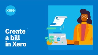 Create a Bill in Xero | Xero Firsts