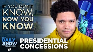 Presidential Concessions - If You Don't Know, Now You Know | The Daily Social Distancing Show