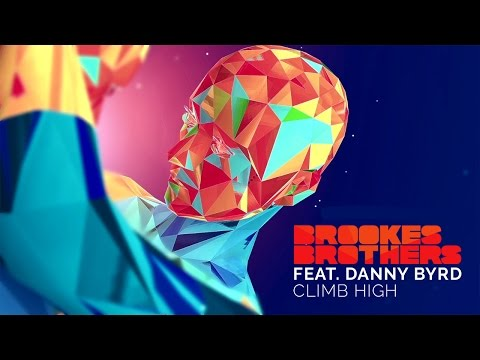 Brookes Brothers - Climb High (feat. Danny Byrd) [Lyric Video]