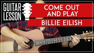 Come Out & Play Guitar Tutorial - Billie Eilish Guitar Lesson 🎸 |TABS + Guitar Cover|