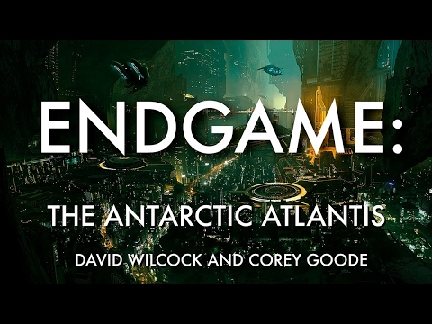 David Wilcock | Corey Goode: Endgame II-- The Antarctic Atlantis ET Ruins/ Cabal Rescue Plan NEW