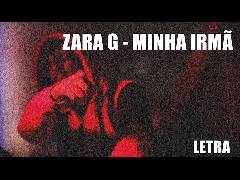 Zara G - Minha Irmã [Letra]