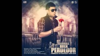 Carnal - Un Buen Perdedor (Benni Bennie & Neo-Nazza)