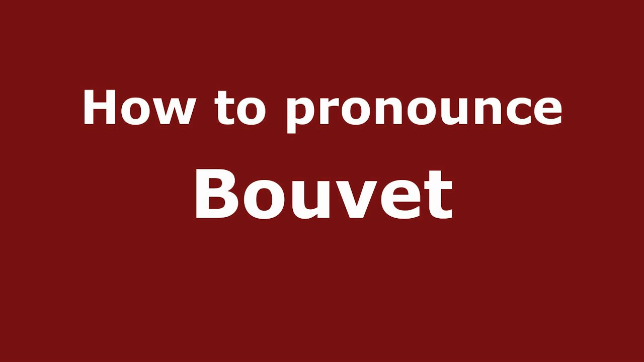 How to Pronounce Bouvet - PronounceNames com