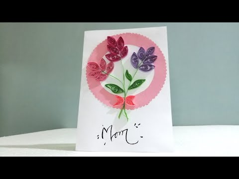 DIY Paper Quilling Mothers day card 2019 | paper Quilling Art | 12th May 2019