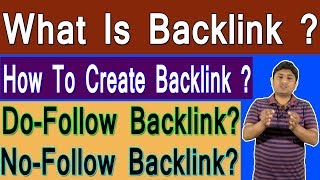 What Are Backlinks? | Difference Between Dofollow And Nofollow Backlinks | Create Backlinks