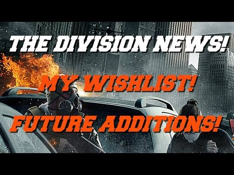 THE DIVISION - UPDATE 1.6/FUTURE ADDITION WISHLIST! DZ EXPANSIONS, DZ GAMEMODES, LOBBY LEADERBOARDS!