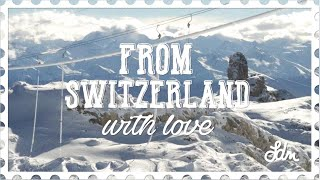 From Switzerland With Love EP. 0 - Glacier 3000 Opening