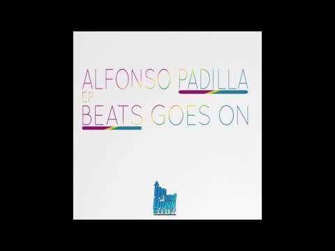 BEAT GOES ON (ORIGINAL MIX) - ALFONSO PADILLA