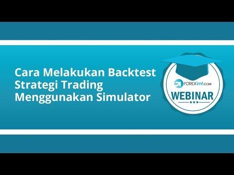 Cara Melakukan Backtest Strategi Trading Menggunakan Simulator [Strategi Forex]